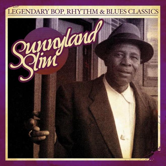 Fabulous Bop, Rhythm & Blues Classics: Sunnyland Slim (digitally Remastered)