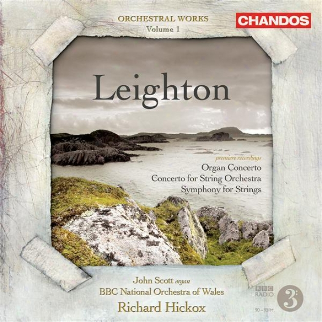 Leighton,K .: Orchestral Music, Vol. 1 - Symphony For Strings / Instrument Concerto / Concerto For String Orchestra