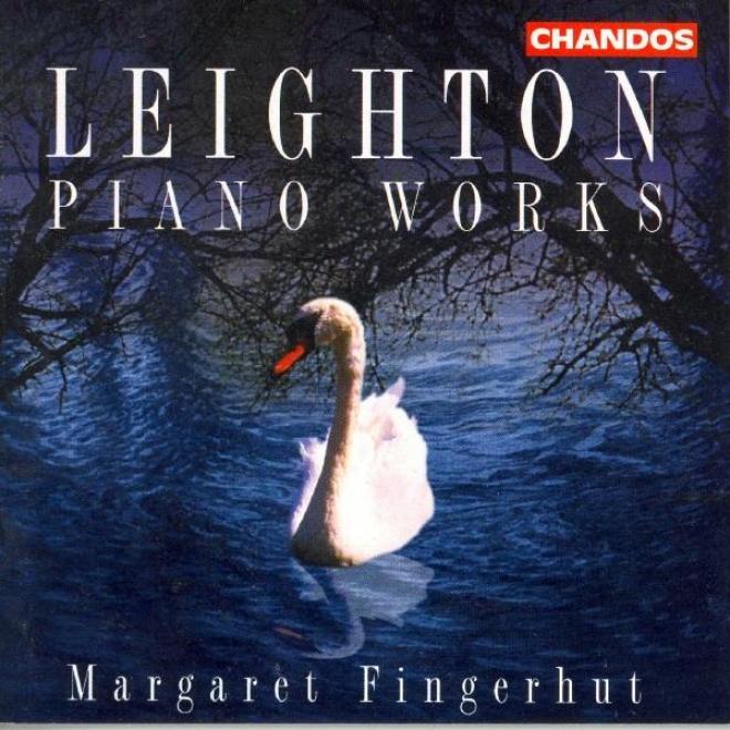 Leighton: Sonatina No. 2 / 5 Studies / Fantasia Contrappuntistica / Pieces For Angela