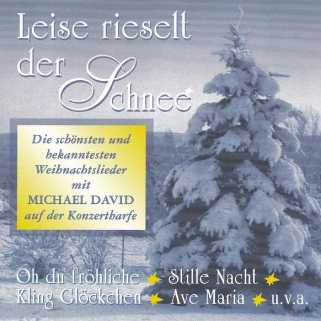 Leise Rieselt Der Schnee - Die Schã¶nsten Und Bekanntesten Weihnachtslieder Mit Michael David Auf Der Konzertharfe