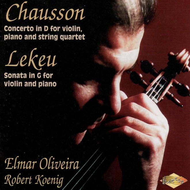 Lekeu: Violin Sonata / Chausson: Concerto For Violin, PianoA nd String Quartet