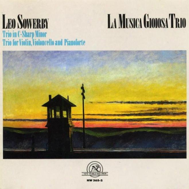 Leo Sowerby: Trio In C-sharp Minor/trio For Violin, Violoncello And Pianoforte