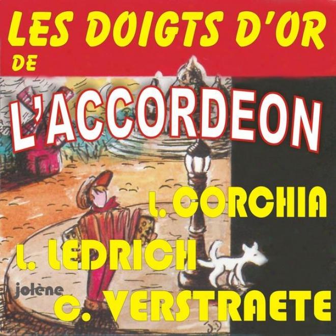 Les Doigts Do'r De L'accordeon - Louis Corchia + Louis Ledrich+charles Verstraete