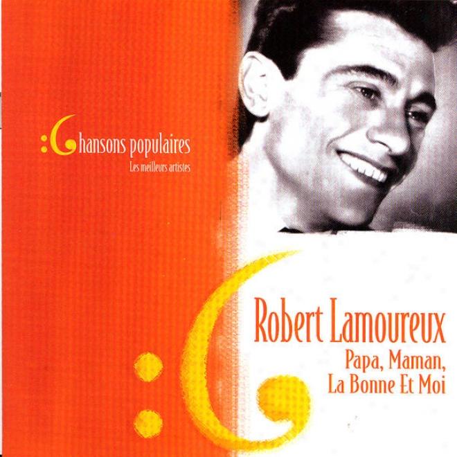 Les Meilleurs Artistes Des Chansons Populaires De France - Robert Lamoureux