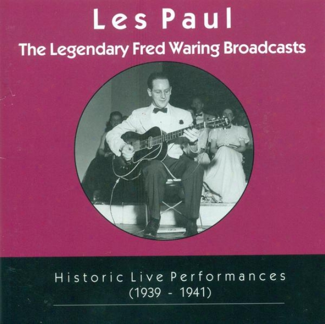 Les Pauul Trio: Legendaty Fred Waring Broadcasts (the) (historic Live Performances, 1939-1941)