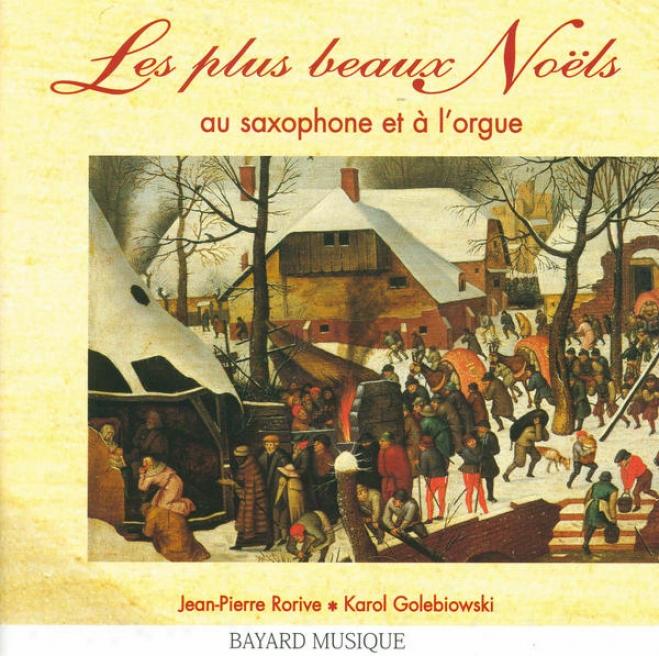 Les Plus Beaux Noã«ls Au Saxophone Et à L'orgue - The Most Beautiful Carols Arranger For Saxophone And Organ