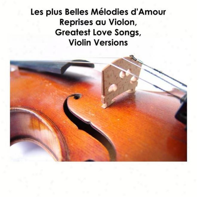 Les Plus Belles Mã©lodiess D'amour Reprises Au Violon, Greatest Love Songs, Violin Versions