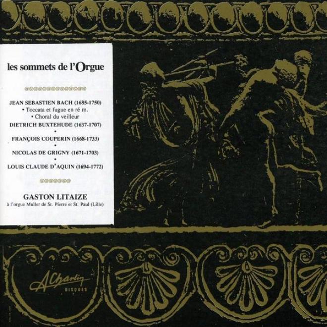 Les Sommets De L'orgue, Organ Masterpieces, Bach, Buxtehude, Couperin, Grigny