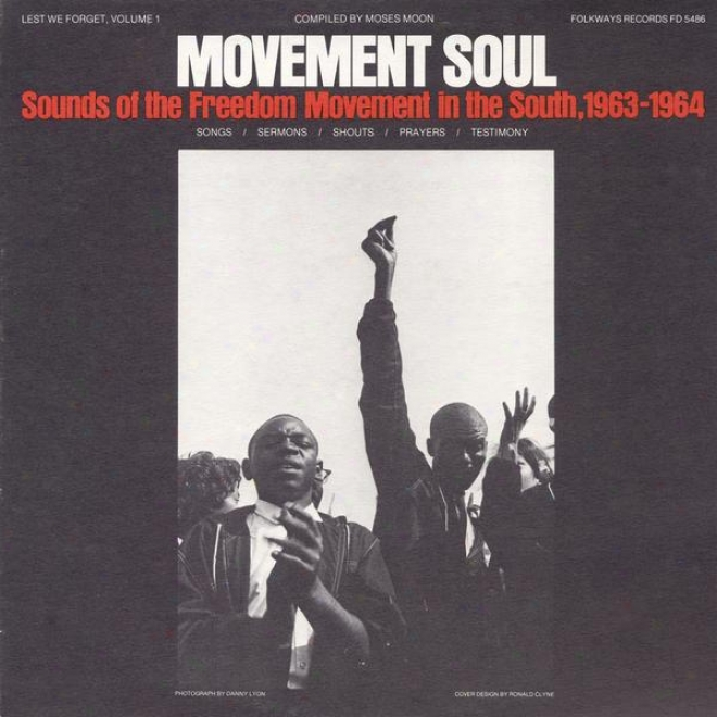 Lest We Fprget, Vol. 1: Motion Soul, Sounds Of The Freedom Movement In The South, 1963-64