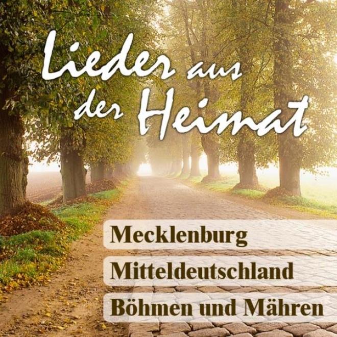 Lieder Aus Der Heimat - Mecklenburg, Mitteldeutschland, Bã¶hmen Und Mã¤hren