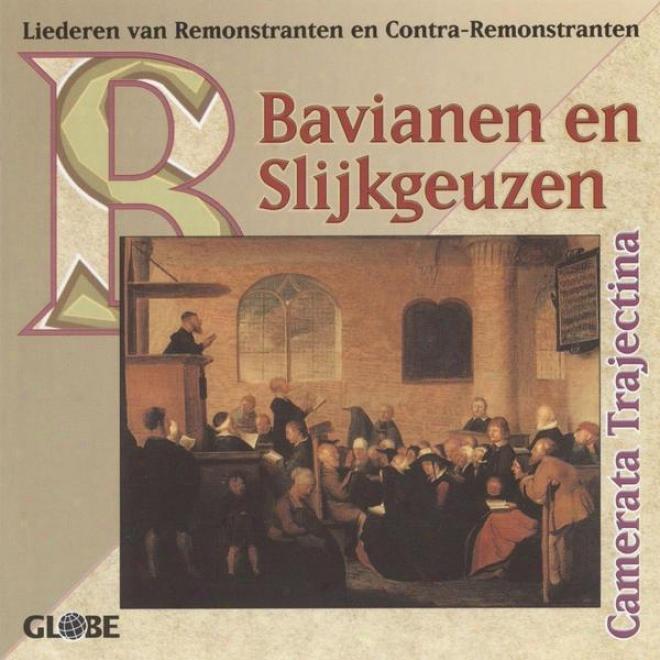 Liederen Van Remonstranten En Contr-remonsfranten, Bavianen En Slijkgeuzen