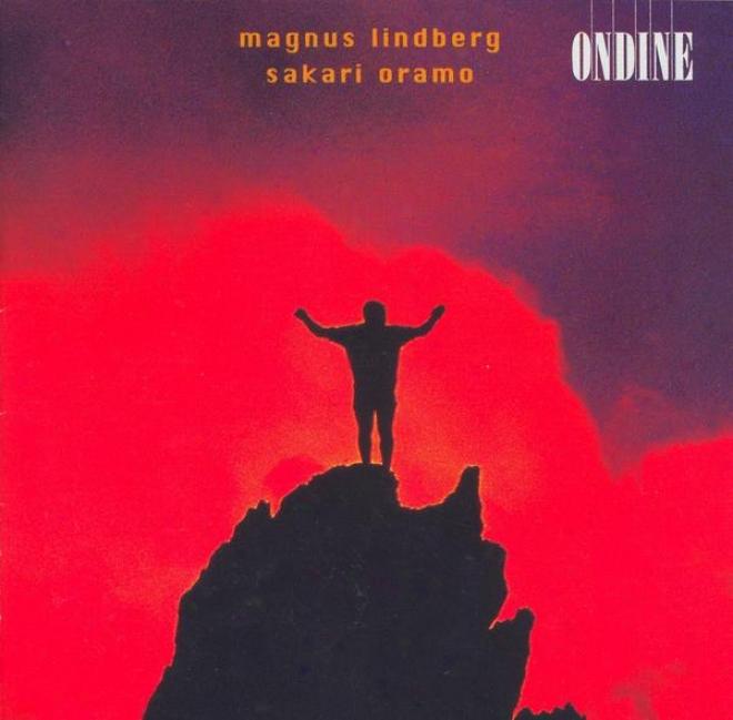 Lindberg, M.: Arena 2 / Coyote Blues / Tendenza / Corrente (avanti Chamber Orchestra, Oramo)