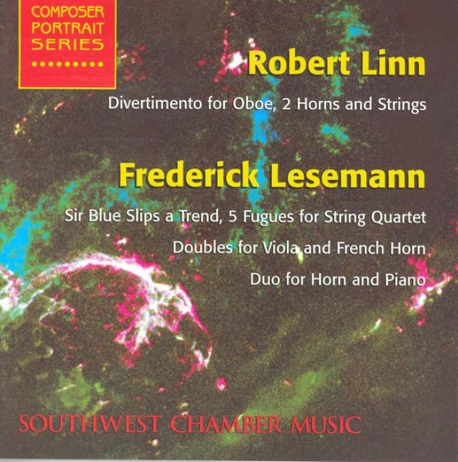Linn, R.: Divertimento For Oboe, 2 Horns And Sttring Quintet / Lesemann, F.: 5 Fugues / Doubles / Duo For Horn And Piano (svhmidt)