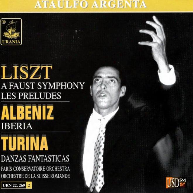 Liszt: A Faust Symphony / Albeniz: Iberia / Turina: Danzas Fantasticas - Ataulfo Argenta