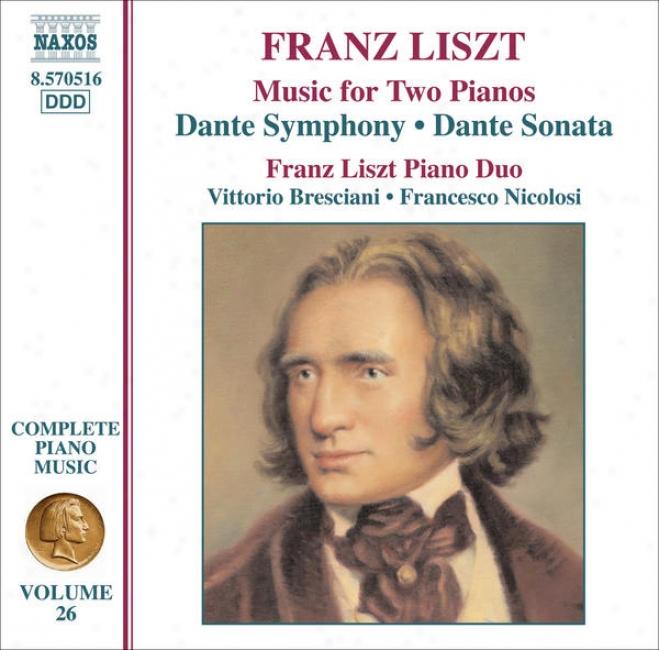 Liszt: Dante Symphony / Dante Sonats (arr. For 2 Pianos) (liszt Complete Piano Music, Vol. 26)