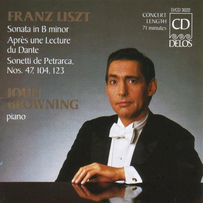 Liszt, F.: Piano Sonata In B Minor / Annees De Peledinage, 2nd Year, Italy (browning)