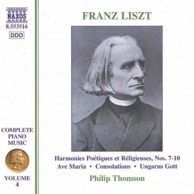 Liszt: Harmonies Poetiques Et Religieuses Nos 7-9/  Consolations / Ave Maria