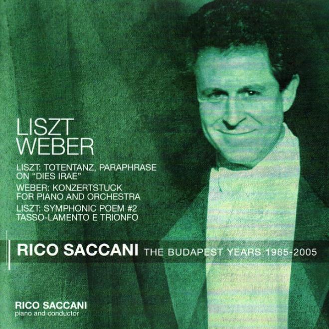 """liszt: Totentanz, Paraphrase On """"dies Irae"""", Symphonic Poem No. 2 - Weber: Konzertstuck"""