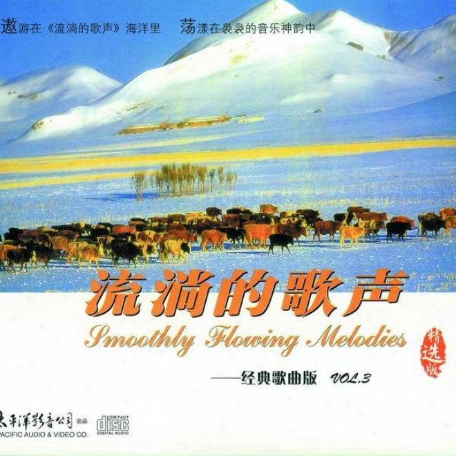 Liu Tang De Ge Sheng Jing Dian Ge Qu Ban Vol.3 (Sleek Flowing Melodies - Classic Song Collection Vol.3)