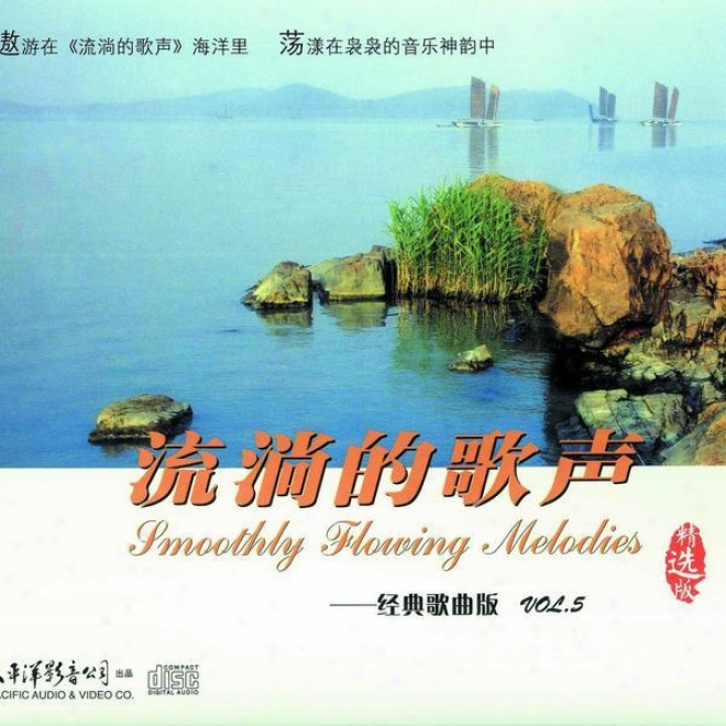 Liu Tang De Ge Sheng Jing Dian Ge Qu Ban Vol.5 (smooth Fluent Melodies - Clsssic Song Collection Vol.5)