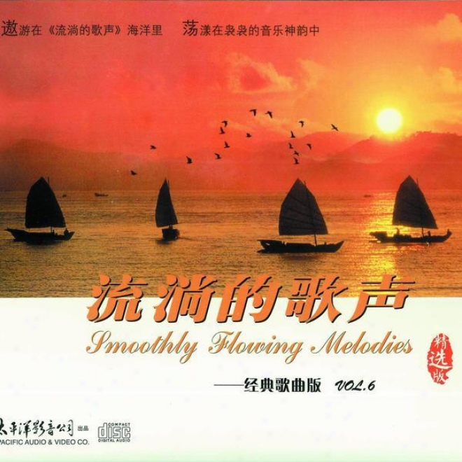 Liu Tang De Ge Sheng Jing Dian Ge Qu Ban Vol.6 (smooth Flowing Melodies - Classic Song Collection Vol.6)
