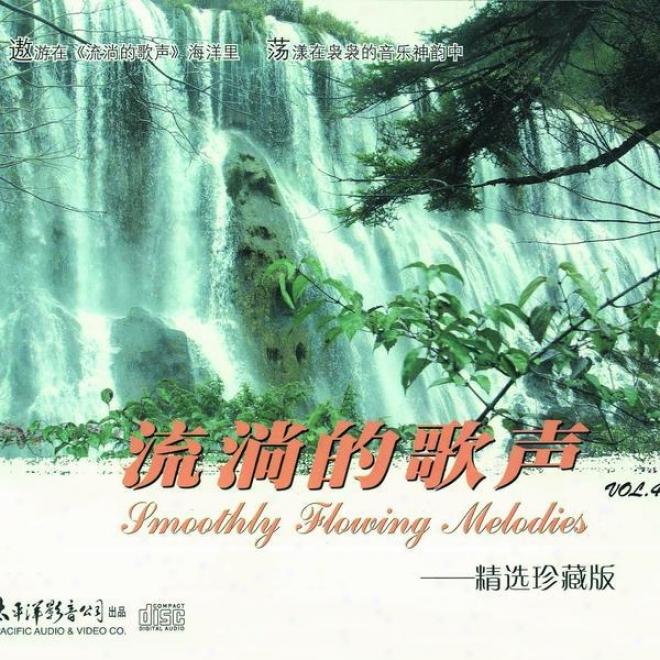 Liu Tang De Ge Sheng Zhen Zang Ban Vol.4 (smooth Flowing Melodies - Special Collection Vol.4)