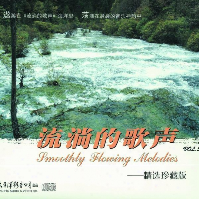 Liu Tang De Ge Sheng Zhen Zang Ban Vol.5 (smooth Flowing Melodies - Special Collection Vol.5)