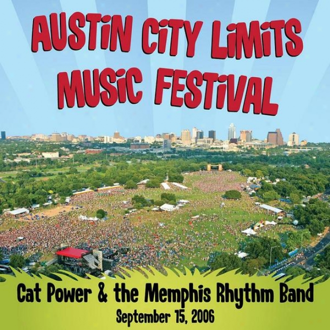 Live At Austin City Limits Music Festival 2006: Cat Power & The Memphis Rhytm Band