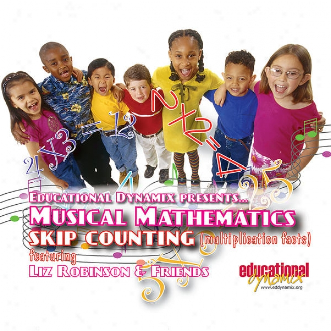 Liz Robinson & Musical Mathematics Featuring Skip Counting (mulitplication Facts)