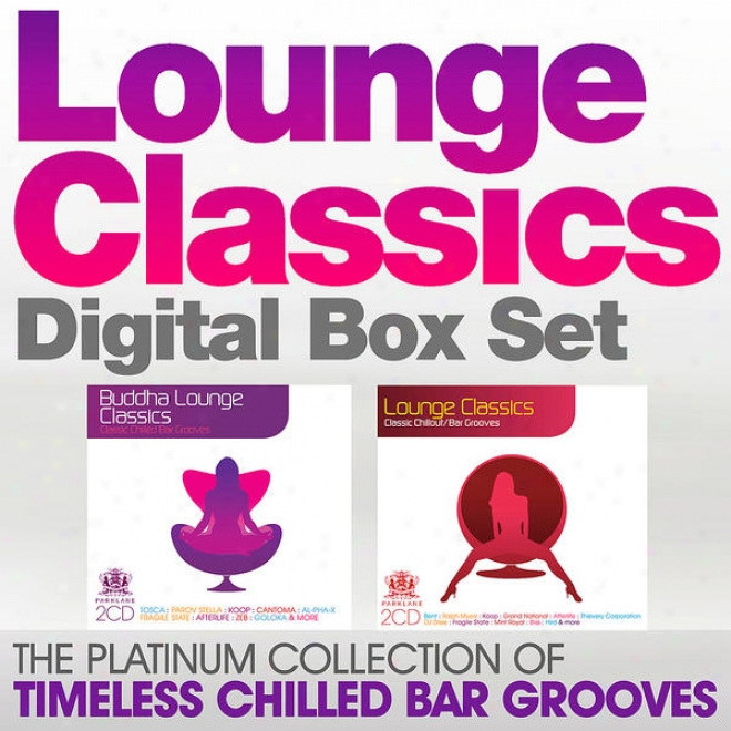 Lounge Classics Digital Box Set - The Platinum Collection Of Timeless Chilled Bar Grooves