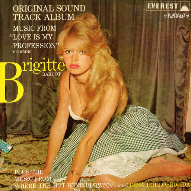 Love Is My Profession - Starring Brigitte Bardot (original Film Soundtrack) (digitally Remastered)