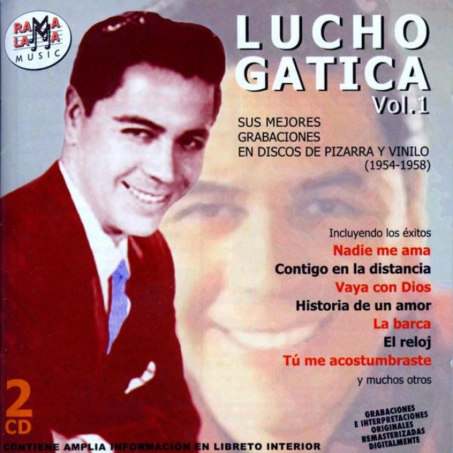 Lucho Gatica. Sus Mejores Grabaciones En Discos De Pizarra Y Vinilo (1954-1958)