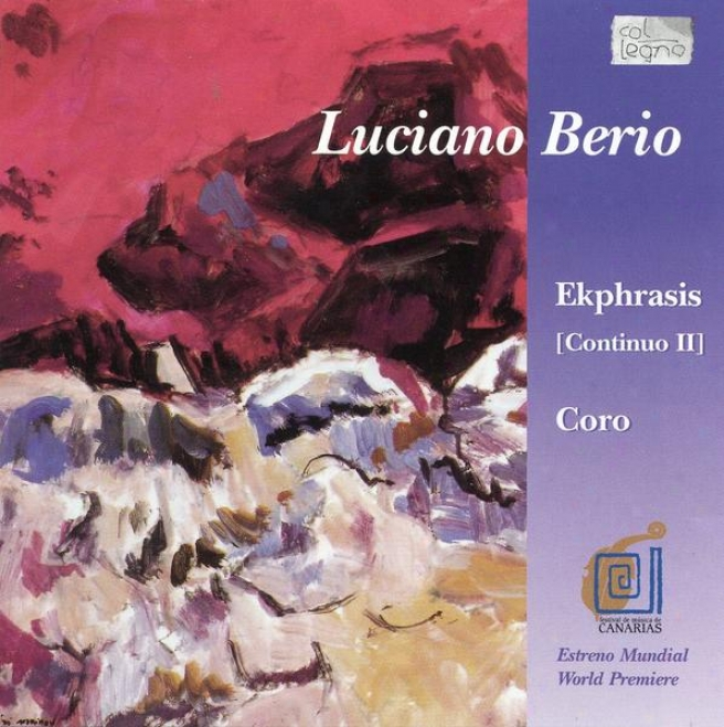 """luciano Berio: """"ekphrasis"""" (1996); """"coro"""" For Orchestra And 40 Voices (1976)"""