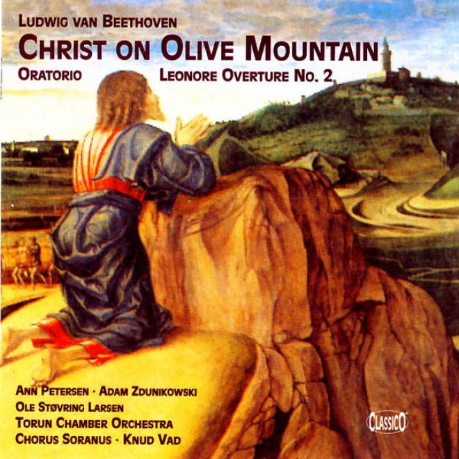 Ludwig Van Beethoven: Christ On Olive Mountain - Oratorio, Leonore Oveftre No. 2