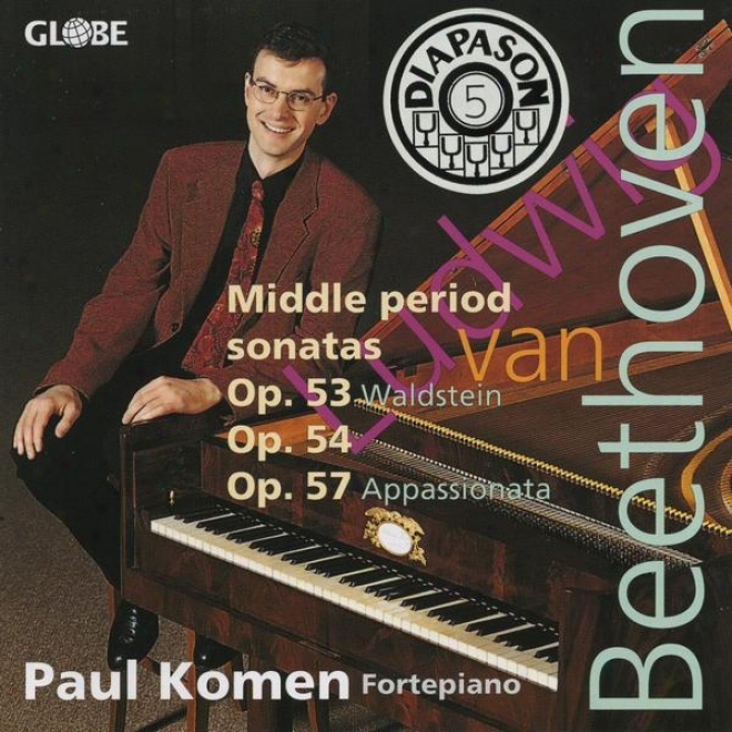 Ludwig Van Beethoven, Middle Cycle Sonatas For Pianoforte, The Piano Sonatas Vol. 2