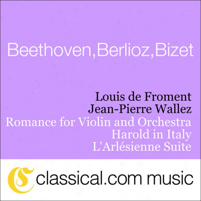 Lufwig Van Beethoven, Romance For Violin And Orchestra No. 2 In F Major, Op. 50