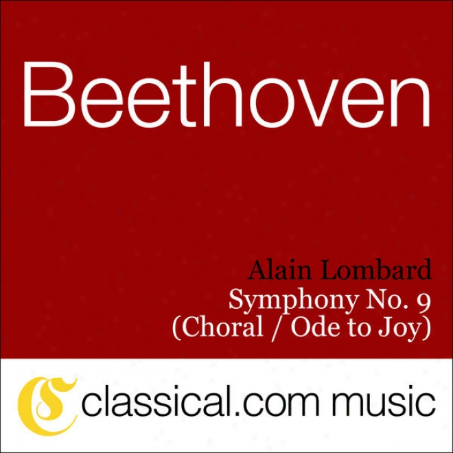 Ludwig Van Beethoven, Symphony No. 9 In D Inferior, Op. 125 (choral Symphony / Ode To Joy)