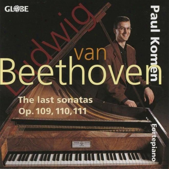 Ludwig Van Beethoven, The Last Sonatas For Pianoforte, The Piano Sonatas Vol. 1