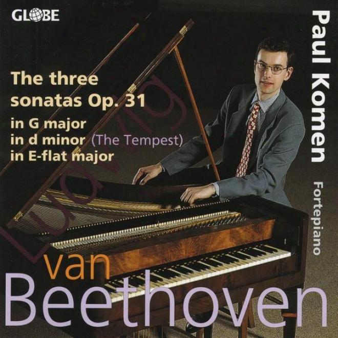 Ludwig Van Beethoven, The Piano Sonatas Vol. 3, The Sonatas For Pianoforte Op 31