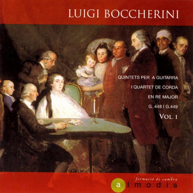 Luigi Boccherini: Quintets Per A Guirarra De Corda En Re Major G.448, G.449
