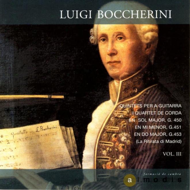 Luigi Boccherini: Quintets Per A Quitarra I Quartet De Corda G.450, G.451, G.453