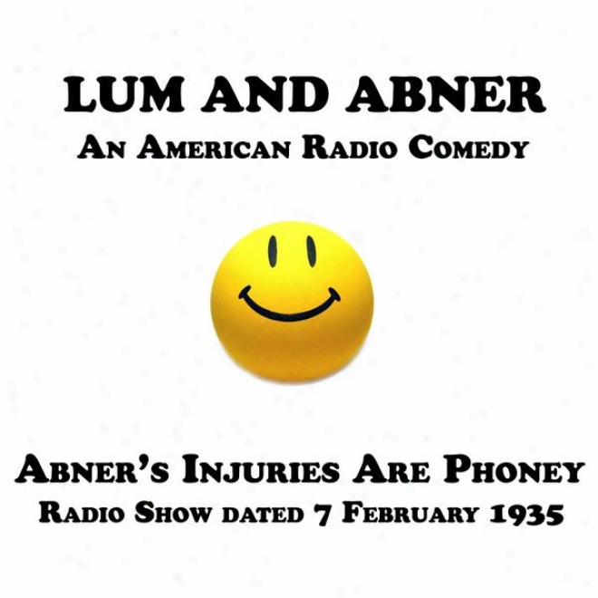 Lum And Abjer, An American Radio Comedy, Abner's Injuries Are Phoney, 7 February 1935