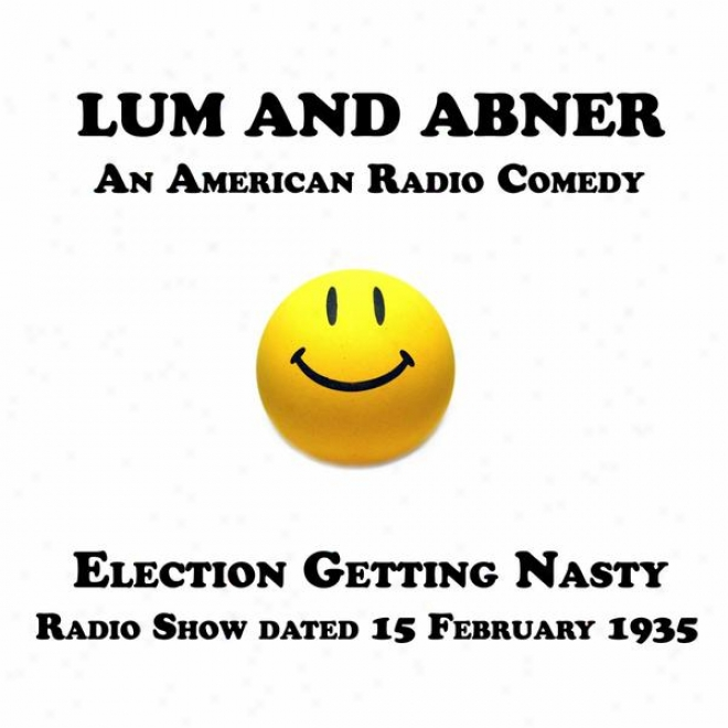 Lum And Abner, An American Radio Comedy, Election Getting Nasty, 15 February 1935