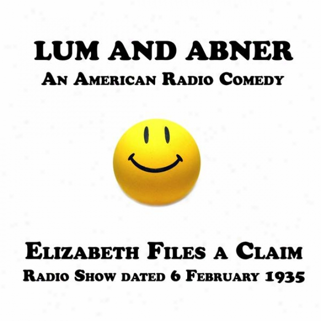 Lum And Abner, One American Radio Comedy, Elizabeth Files A Claim, 6 February 1935