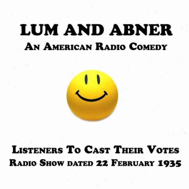 Lum And Abner, An American Radio Comedy, Listeners To Castt Their Votes, 22 February 1935