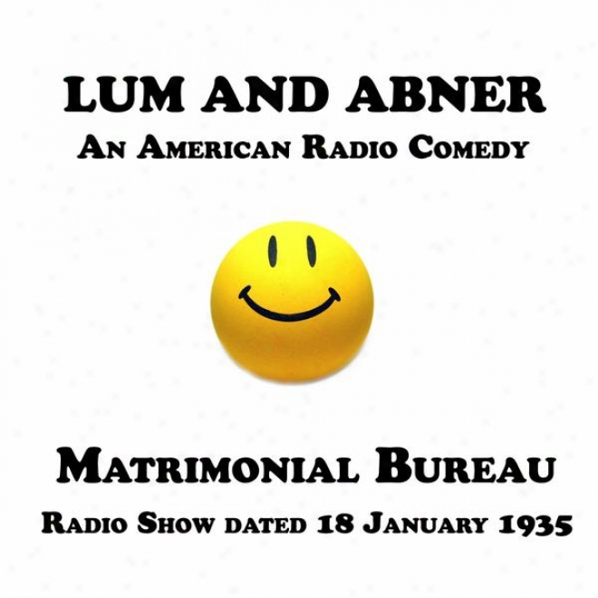 Lum And Abner, An American Radio Comedy, Matrimonial Bureau, 18 January 1935
