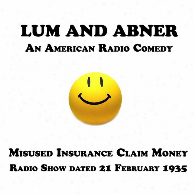 Lum And Abner, An American Radio Comedy, Misused Insurance Claim Money, 21 February 1935