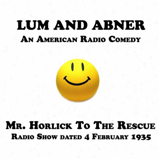 Lum And Abner, An American Radio Comedy, Mr Horlick To The Rescue, 4 February 1935