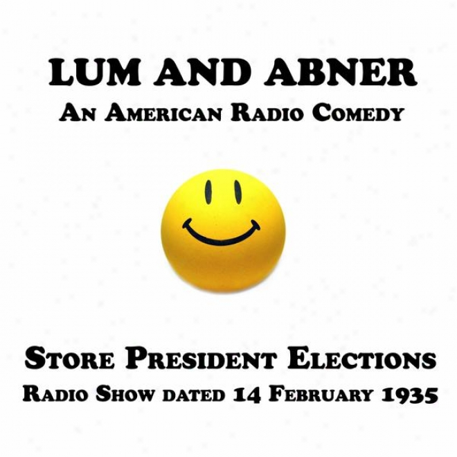 Lum And Abner, An American Radio Comedy, Supply President Elections, 14 February 1935