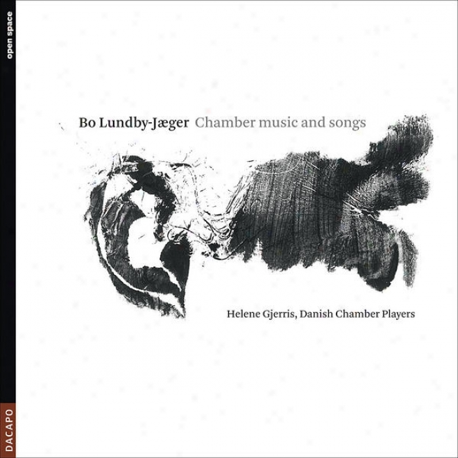 Lundby-jaeger, B.: Chamber Muxic And Songs - Offertorium / 7 Stages To 3 Chinese Texts / Trio / Elements / 3 Songs